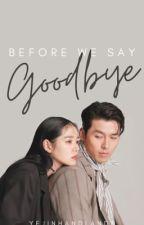 Before we say Goodbye by yejinhandlands