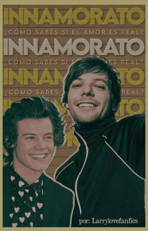 INNAMORATO by Larrylovefanfics