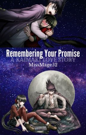 Remembering Your Promise (KaiMaki) {Kaito Momota x Maki Harukawa DRV3} by MajorMagicalMage