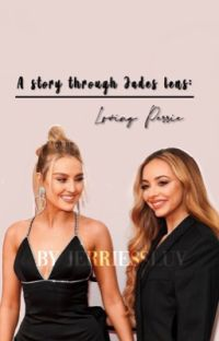 A story through Jade's lens : Loving Perrie cover