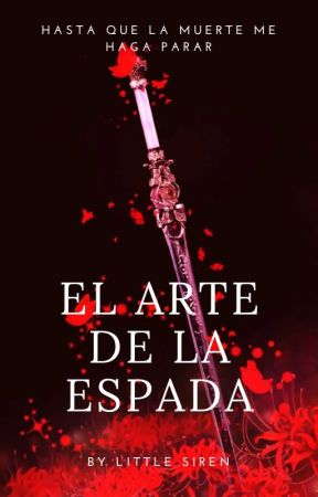 El arte de la espada by LittleSiren16