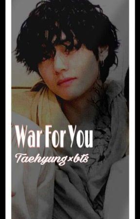War For U   Taehyung × bts by chipmunkhope