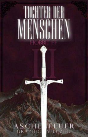 Tochter der Menschen - Hobbit-FF by Aschenfeuer