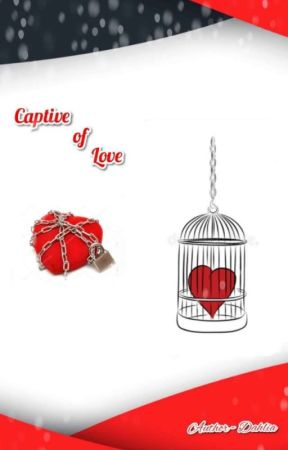Captive of Love(completed) by Dahlia995