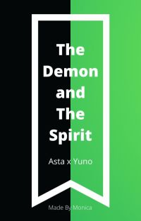 The Demon and The Spirit | Asta x Yuno | Black Clover | COMPLETED cover