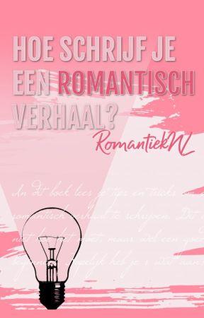 Hoe schrijf je een romantisch verhaal? by WattpadRomantiekNL
