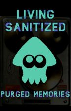 Living Sanitized: Purged Memories by Inky_Stygia