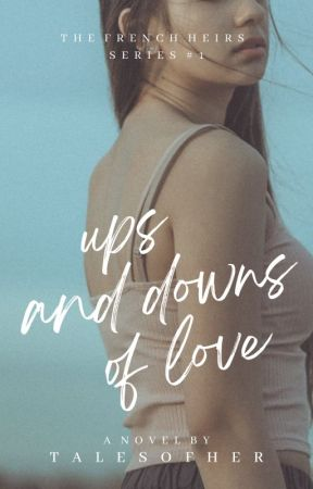 Ups and Downs of Love | ✓ by talesofher