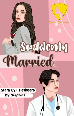 Suddenly Married [END] by tiashaara