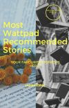MOST WATTPAD RECOMMENDED STORIES cover