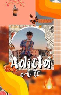 ADICTA A TI -[Jackson Felt]-Hot🔥💦 -Pausada- cover