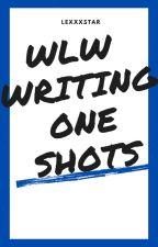 WLW writings (One Shots) by LexxxStar