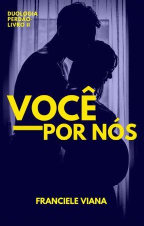 Você Por Nós (Duologia Perdão)  by CieleSantos