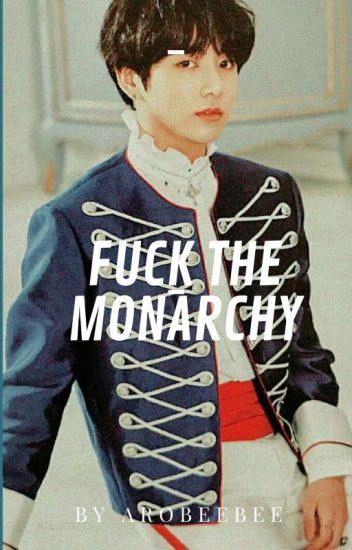 Fuck The Monarchy - (Royalty Smut AU)