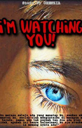I'M WATCHING YOU by ORENZIAAS