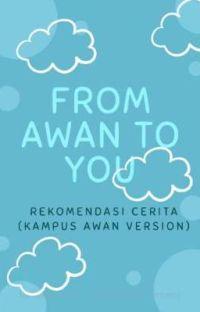 From AWAN To You (Rekomendasi Cerita) cover