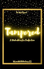 Tampered [SLOW UPDATES] by InLoveWithNature25