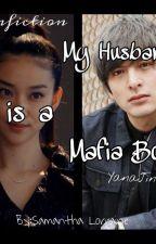 My Husband is a Mafia Boss (Fanfiction) by AngelsReaper