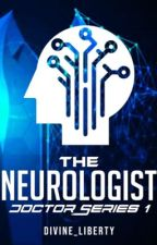 Doctor Series 1: The Neurologist by Divine_liberty