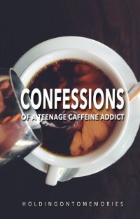 Confessions of a Teenage Caffeine Addict cover