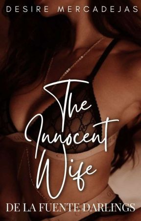DeLa Fuente Darlings: The Innocent Wife [SPG]  by flowolverines