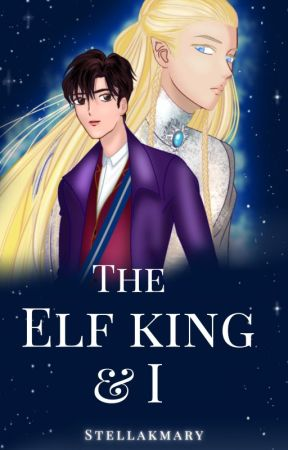 The Elf King & I [Book #1] [Original Version] by StellaKMary