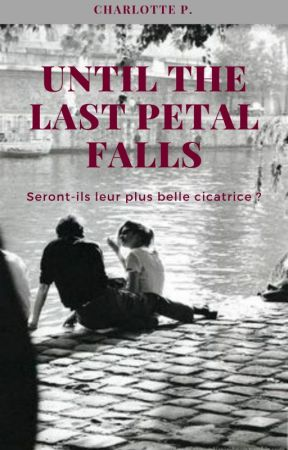 Until the last petal falls (terminé)  by chapgrn
