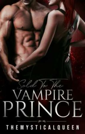 Sold To The Vampire Prince  by themysticalqueen