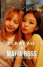 My Wife Was A Mafia Boss  by Lalistheticc_