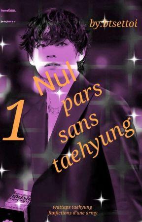 Nul pars sans taehyung by BTSETTOI