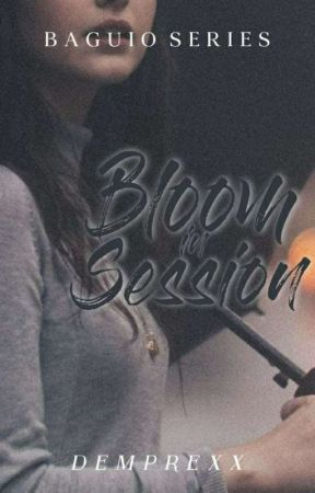 Bloom In Session [Baguio Series #5] by dEmprexx