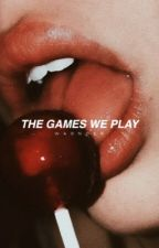 The Games We Play | ✓ by waonder