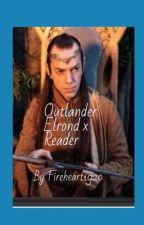 Outlander (Elrond x Reader) by Fireheart1920