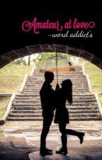 Amateur at Love  द्वारा word_addictz