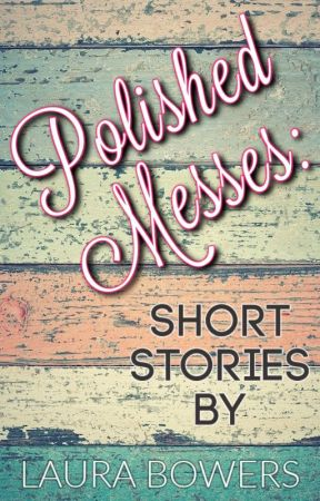 Polished Messes: Short Stories by SidneyBrooksBooks