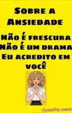 Sobre a Ansiedade  by LisandraPortilla