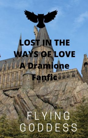 Lost In The Ways To Love~A Dramione Fanfiction~ by FlyingGoddess