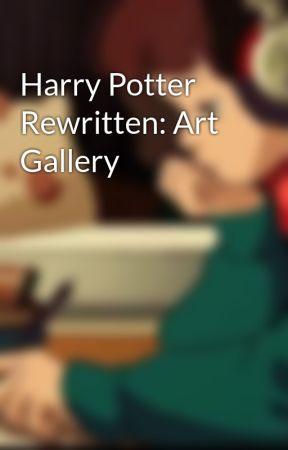 Harry Potter Rewritten: Art Gallery by Rookiebbastard
