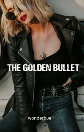The Golden Bullet by wonderbue