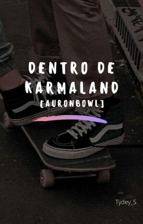 Dentro de Karmaland [Auronbowl] by Tydey_S