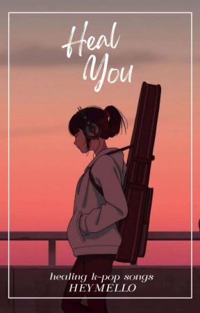 HEAL YOU • Healing K-Pop Songs Playlist 🎵 by heymello