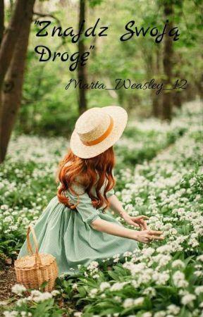 Znajdź Swoją Drogę / Ania z Zielonego Wzgórza  by Marta_Weasley_12