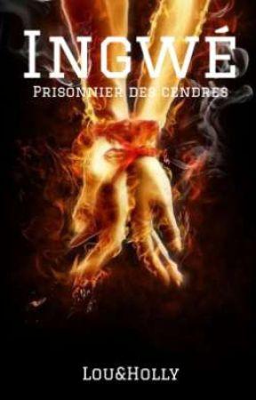 Ingwé, Prisonnier des cendres. (Préquel) Eris T 2.5 by piloupookie
