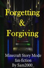Forgetting and Forgiving (Minecraft Story Mode fan-fiction) by Sam2000_