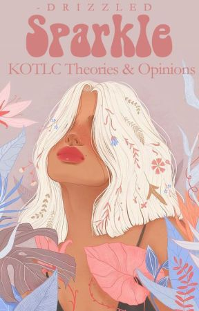 Sparkle | Kotlc Theories by queenbiana-