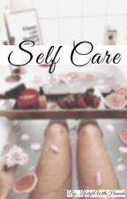 Self Care by hannah_halloway