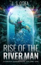 Rise of the River Man by LSODea
