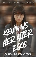 KEVIN VS HER ALTER EGO'S ( the continuation) ni masterkevin511