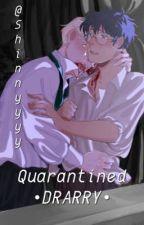 Quarantined • DRARRY • by shinnyyyy