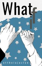 """"""" What If      Book 2 """" - Lucathy Fanfiction [ Completed ] by attheiajazlyn"""